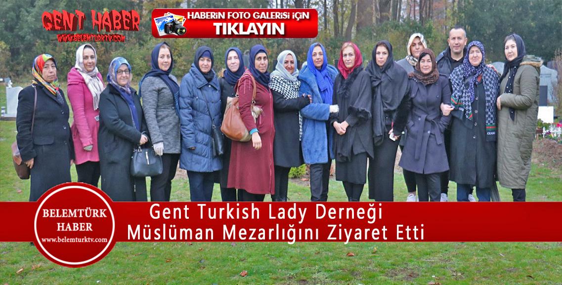 Gent Turkish Lady Derneği Müslüman Mezarlığına Ziyaret Gerçekleştirdi