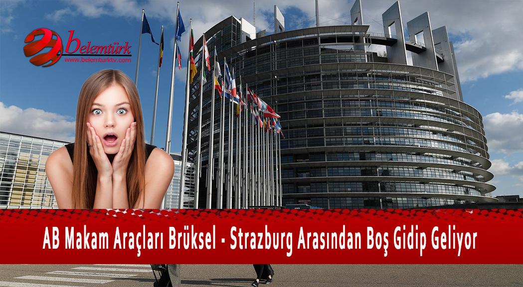 AB makam araçları Brüksel – Strazburg arasında boş gidip geliyor