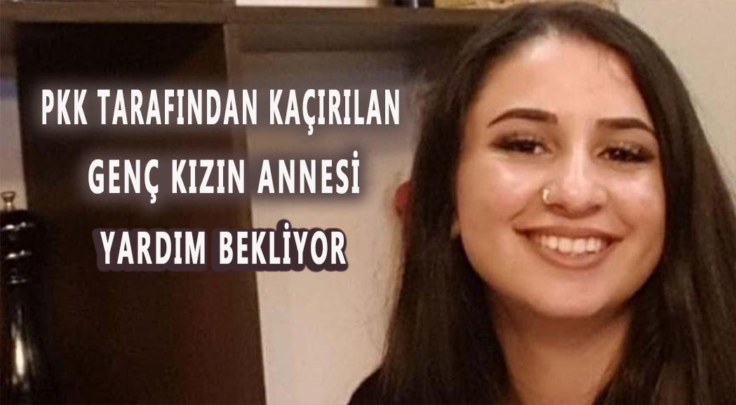 Almanya'da PKK tarafından kaçırılan genç kızın annesi yardım istiyor