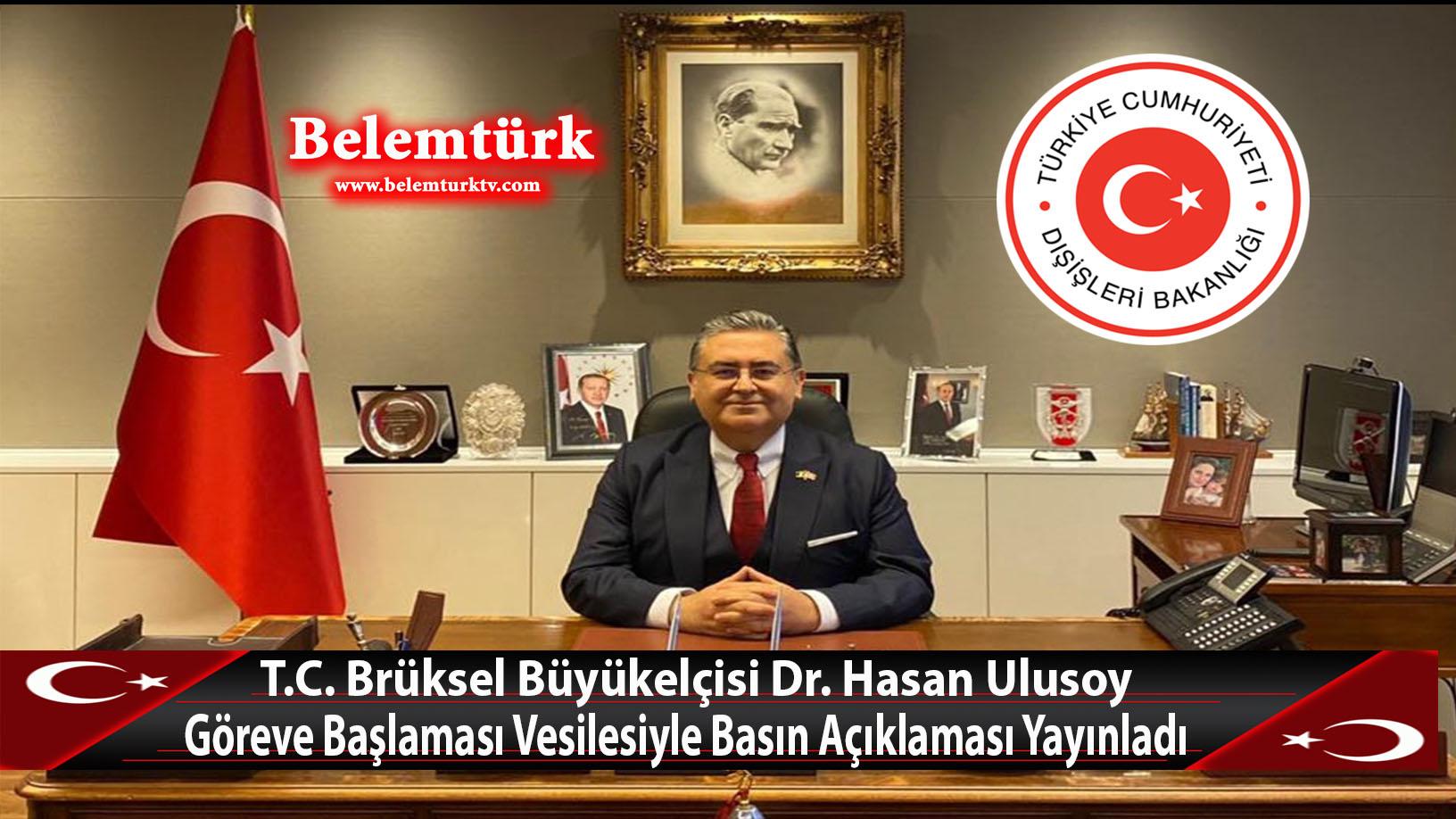 T.C. Brüksel Büyükelçisi Dr. Hasan Ulusoy Göreve Başladı