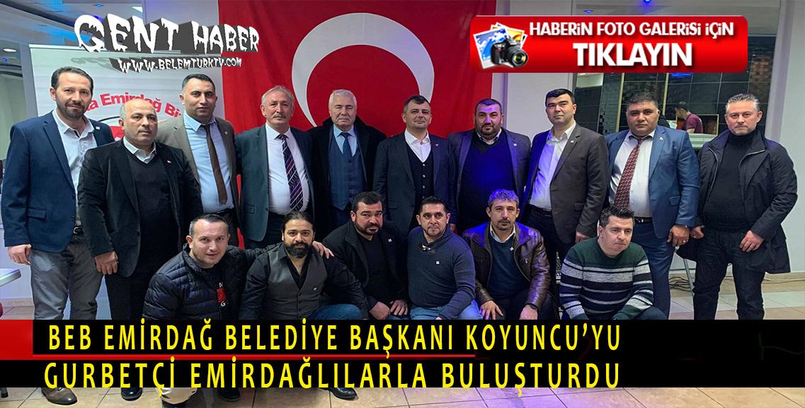 BEB, Emirdağ Belediye Başkanı Koyuncu'yu Gurbetçilerle Buluşturdu