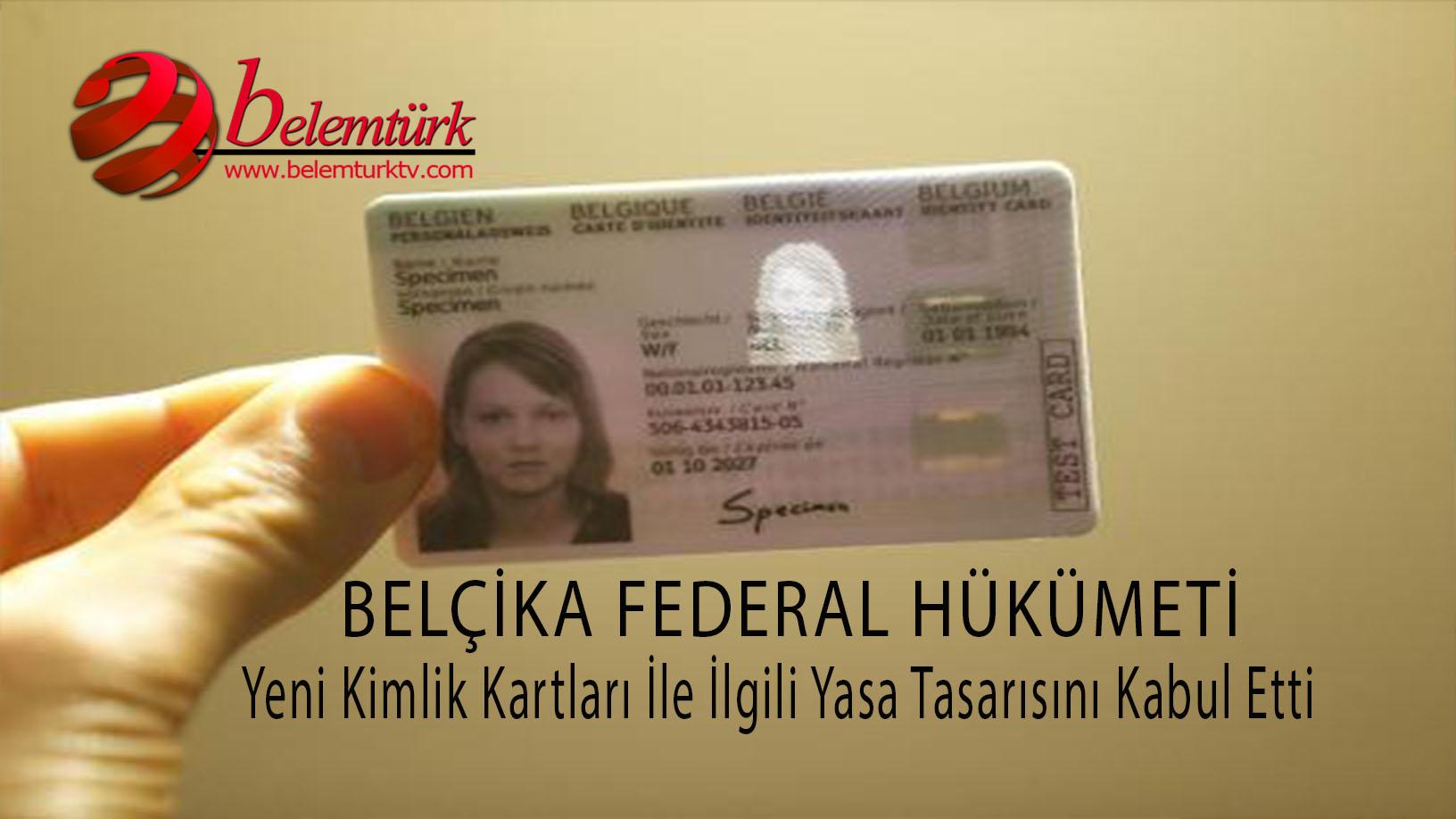 Belçika federal hükümeti yeni kimlik kartlarıyla ilgili yasa tasarını onayladı