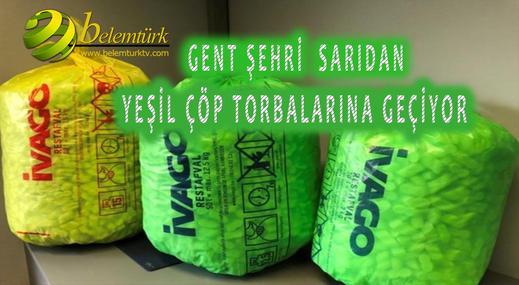 Gent  sarı çöp torbalarından parlak yeşil torbalara geçiyor