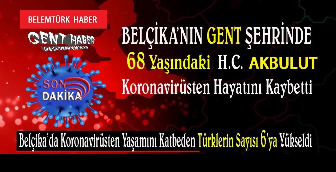 Gent şehrinde koronavirüsten  ilk Türk vatandaşımızı kaybettik
