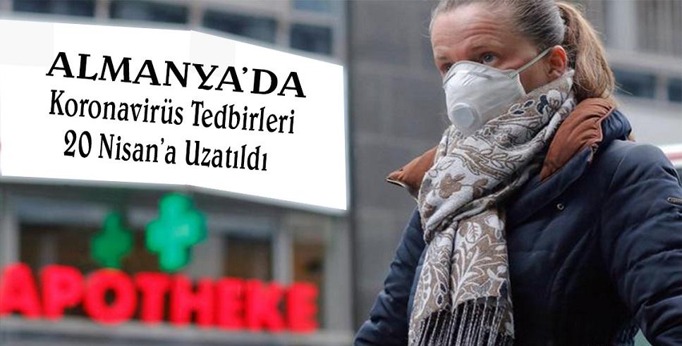 Almanya'da COVID-19 tedbirleri 20 Nisan'a kadar uzatıldı