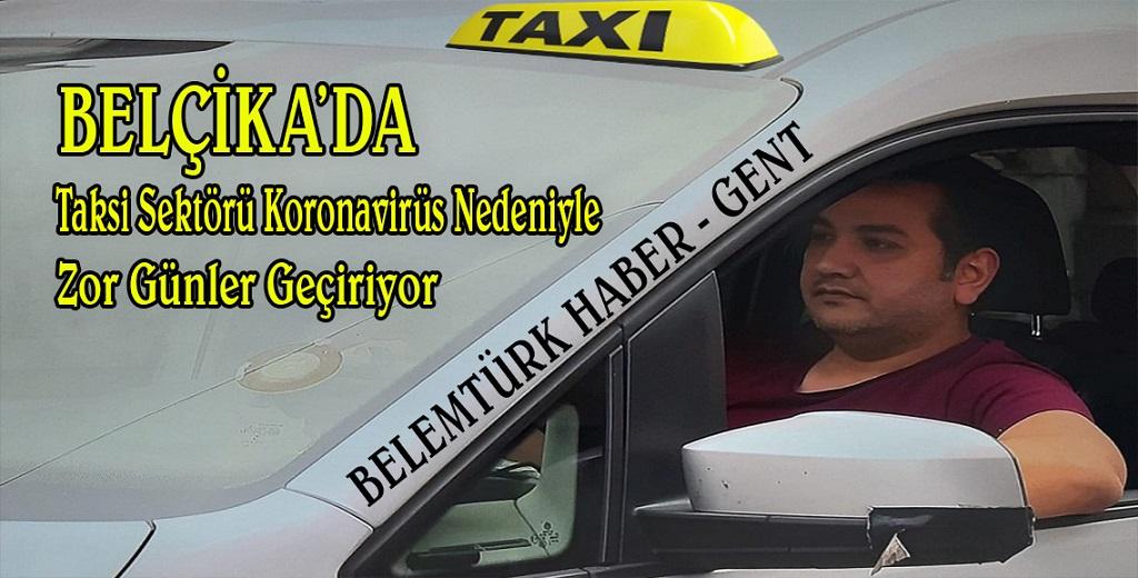 Belçika'da Taksi sektörü koronavirüs nedeniyle en zor günlerini geçiriyor