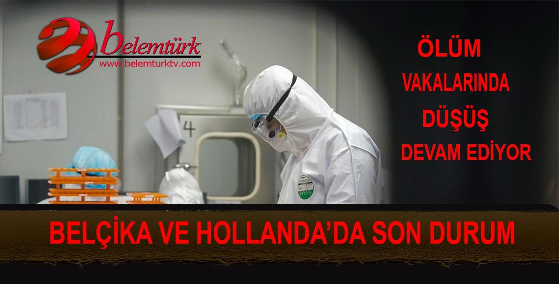 Belçika ve Hollanda'da   koronavirüs salgınında son durum