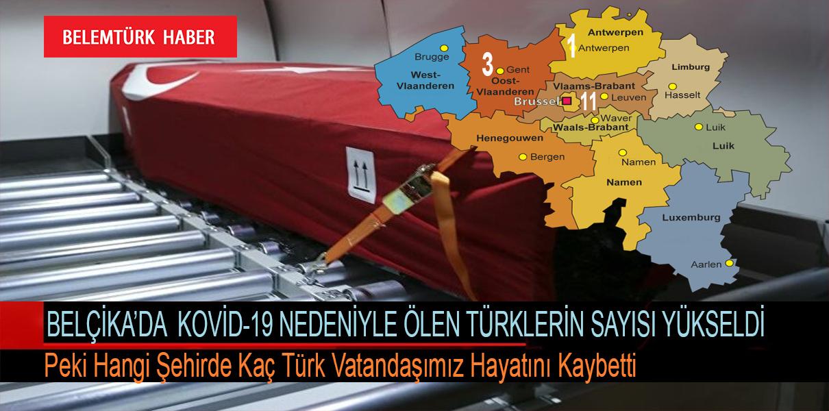 Belçika'da KOVİD-19 nedeniyle ölen Türklerin sayısı yükseldi. Peki hangi şehirde kaç vatandaşımız öldü?