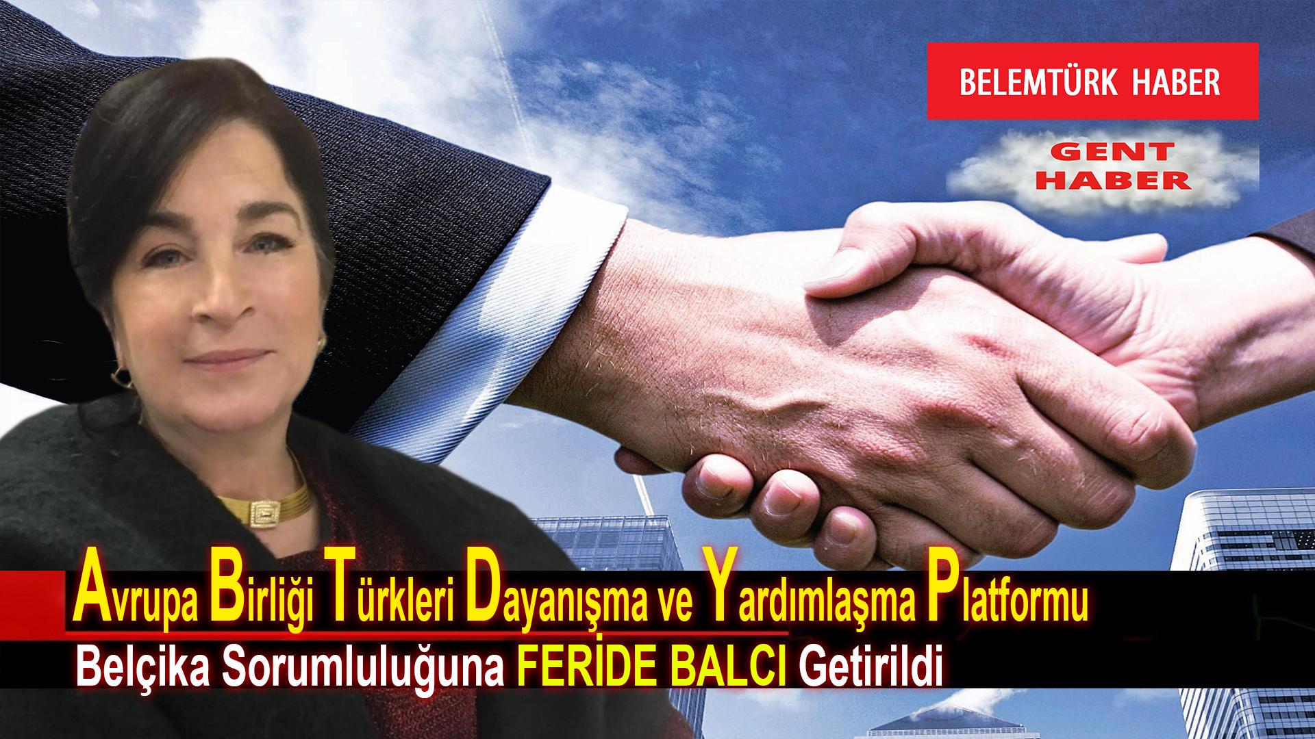 AB Türkleri Kültür Dayanışma ve Yardımlaşma Platformu Belçika Sorumluluğuna Feride Balcı getirildi.