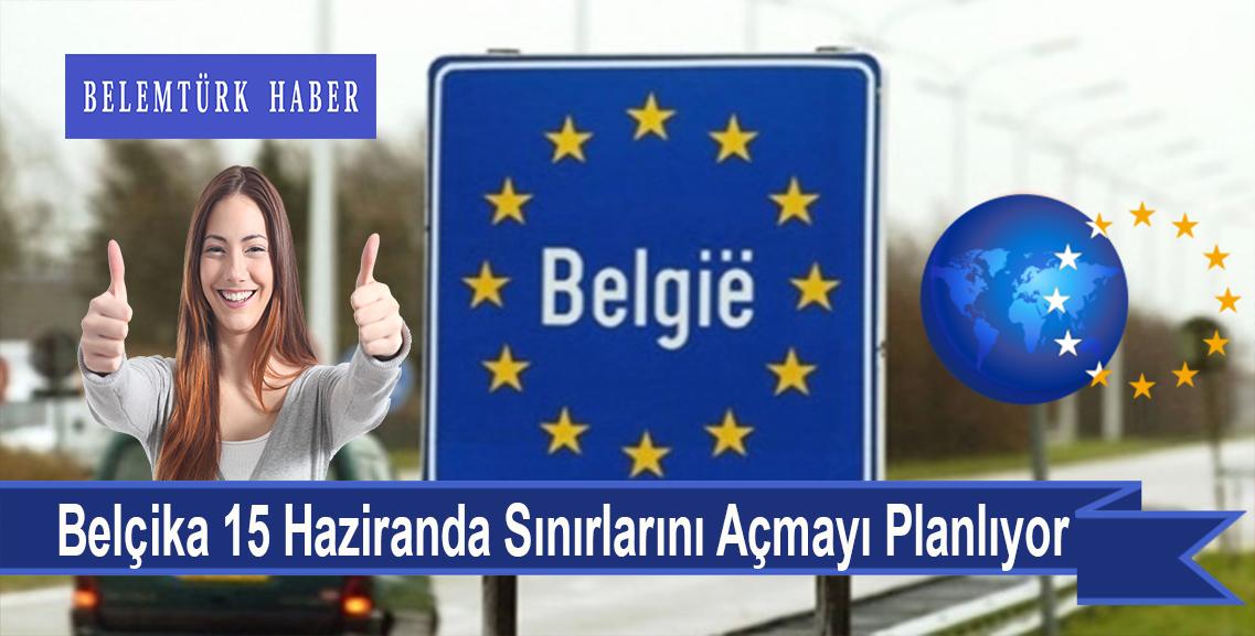 Belçika 15 Haziran'da iç sınırlarını açmayı planlıyor