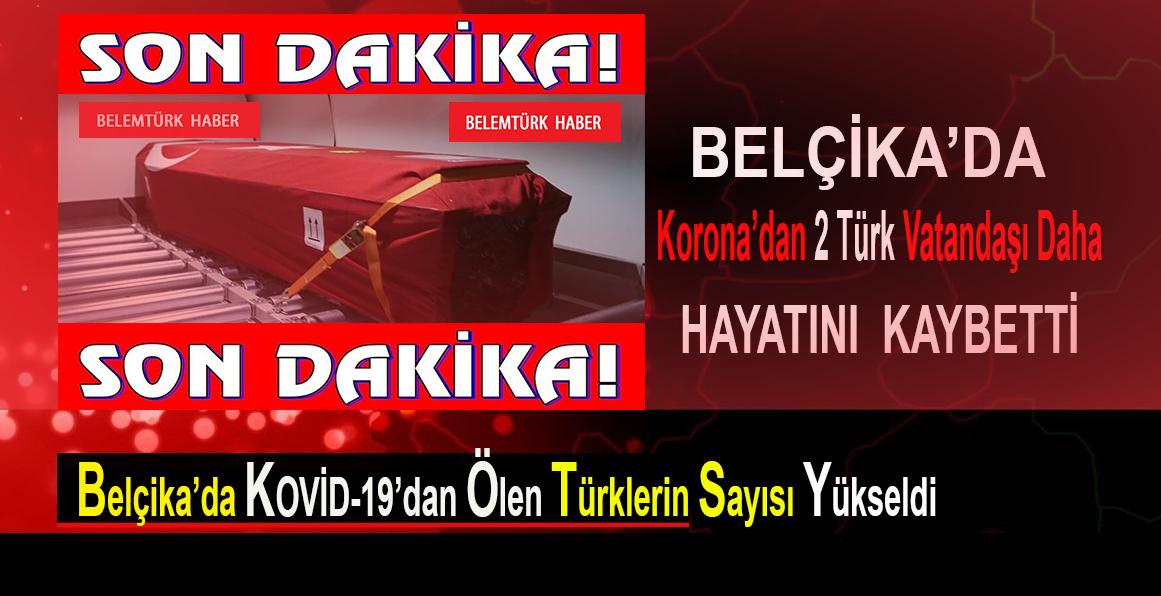 Belçika'da 2 Türk vatandaşı daha Kovid-19'dan hayatını kaybetti