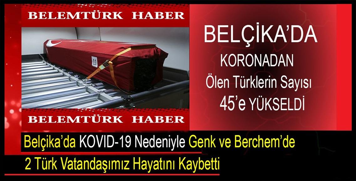 Belçika'da KOVID-19  nedeniyle Genk ve Berchem'de 2 Türk vatandaşımızı kaybettik