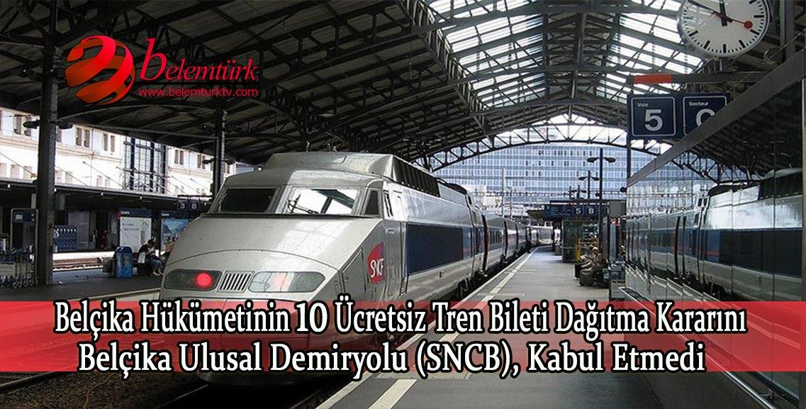 Belçika Ulusal Demiryolu (SNCB), hükümetin 10 ücretsiz tren bileti verilmesini reddetti.