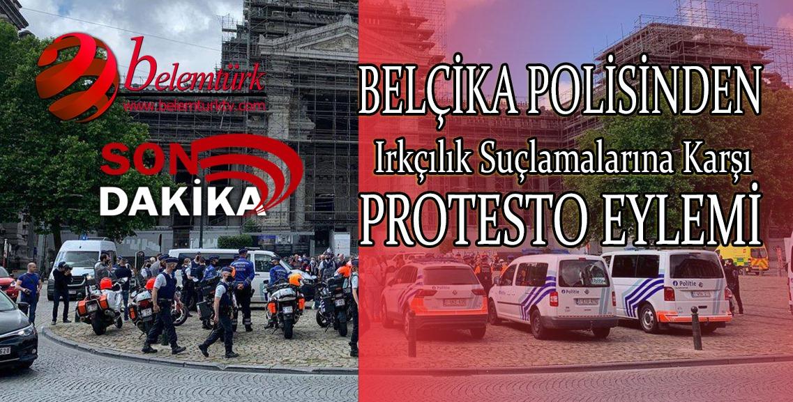 Belçika polisinden ırkçılık suçlamalarına karşı protesto eylemi