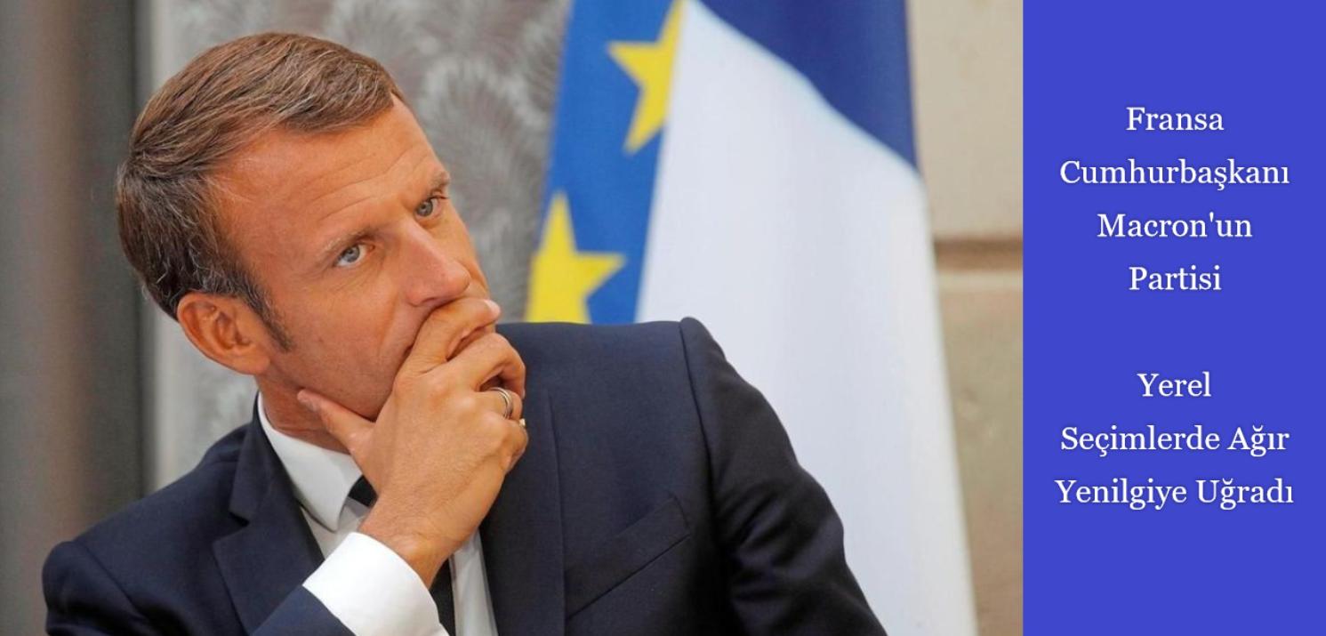Fransa Cumhurbaşkanı Macron'un partisi yerel seçimlerde ağır yenilgi aldı