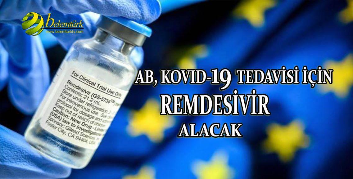 """AB, Kovid-19 tedavisi için """"Remdesivir"""" adlı antiviral ilacın alımı için anlaşma yapıldığını bildirdi."""