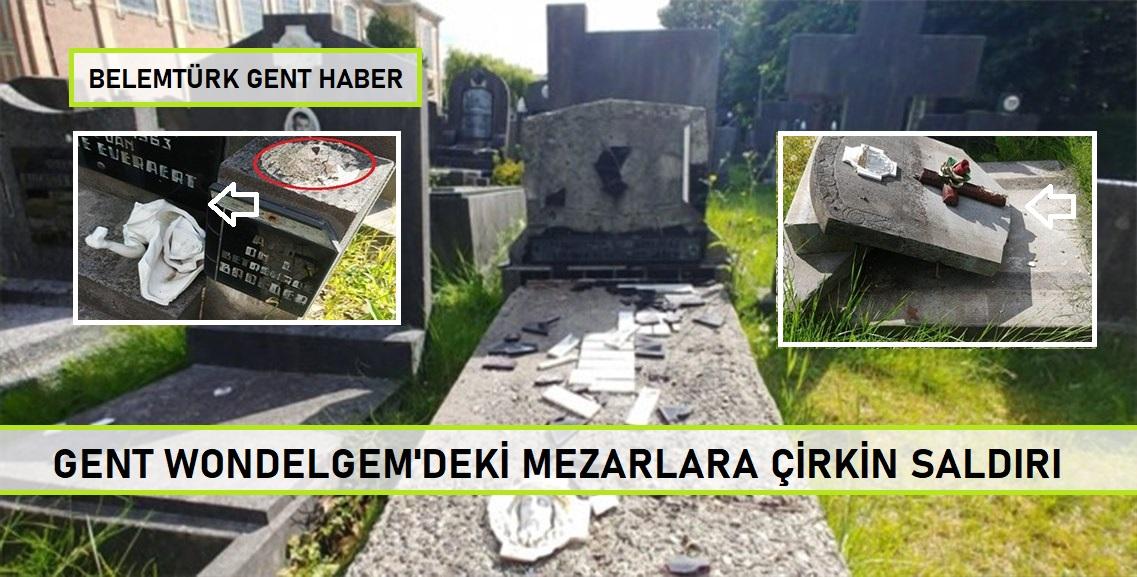 Gent  Wondelgem'deki mezarlar çirkin saldırıya maruz kaldı