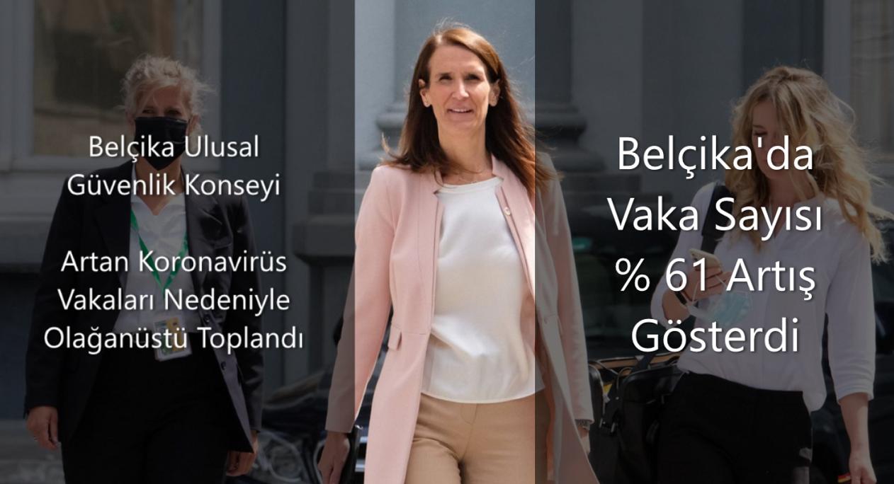 Belçika Ulusal Güvenlik Konseyi artan koronavirüs vakaları nedeniyle acil toplandı.