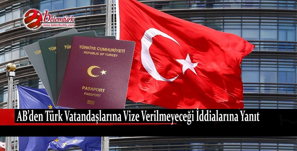 AB'den Türk vatandaşlarına vize verilmeyeceği iddialarına yanıt