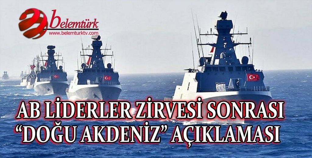 """AB liderler zirvesi sonrası """"Doğu Akdeniz""""  açıklaması"""