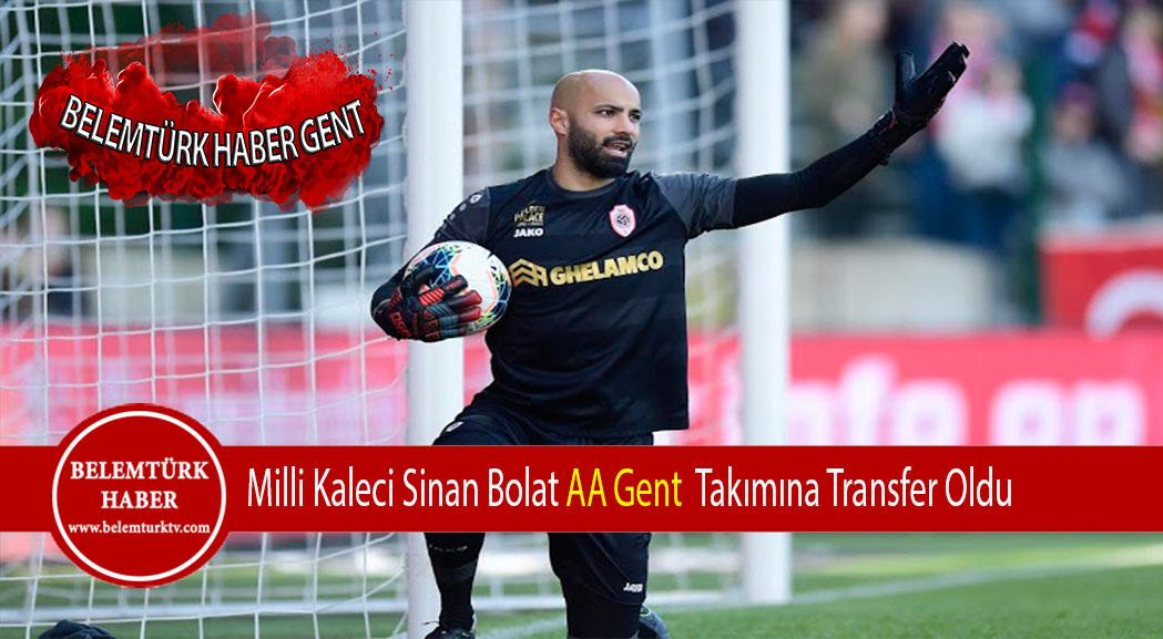 Milli Kaleci Sinan Bolat  AA Gent Futbol Takımına Transfer Oldu