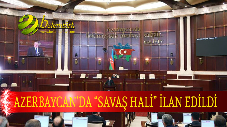 """Azerbaycan Milli Meclisi, """"savaş hali"""" kararı aldı."""