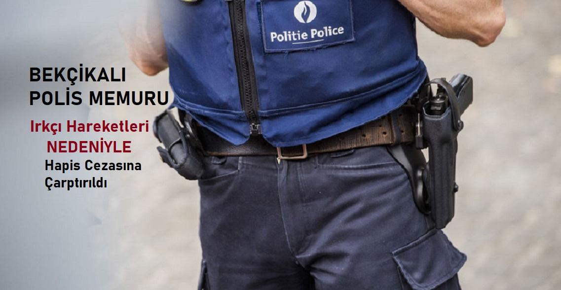 Belçikalı polis memuruna ırkçı hakaretleri nedeniyle hapis cezası