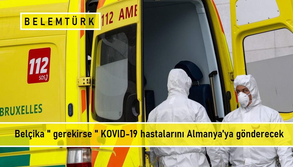 """Belçika """"gerekirse"""" KOVID-19 hastalarını Almanya'ya gönderecek"""