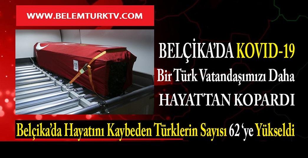 Belçika'da bugün bir Türk vatandaşımız daha virüsten hayatını kaybetti