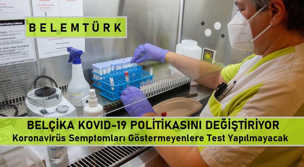 Belçika'da Kovid-19 semptomları göstermeyenlere test yapılmayacak.