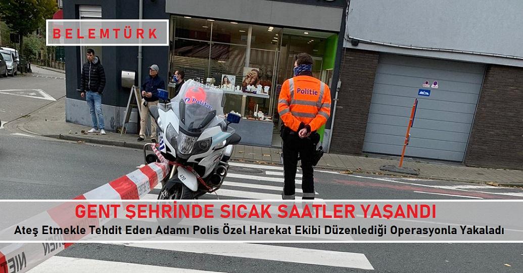 Gent'te ateş etmekle dehdit eden adam Polis Özel Harekat ekiplerince yakalandı.