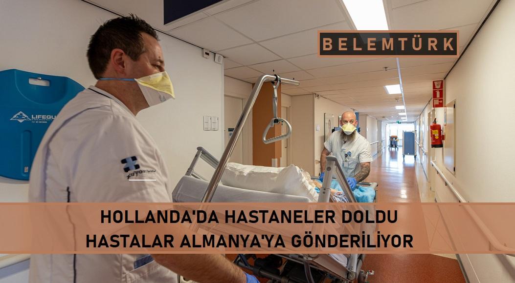 Hollanda'da hastaneler doldu, COVID-19 hastaları Almanya'ya gönderiliyor