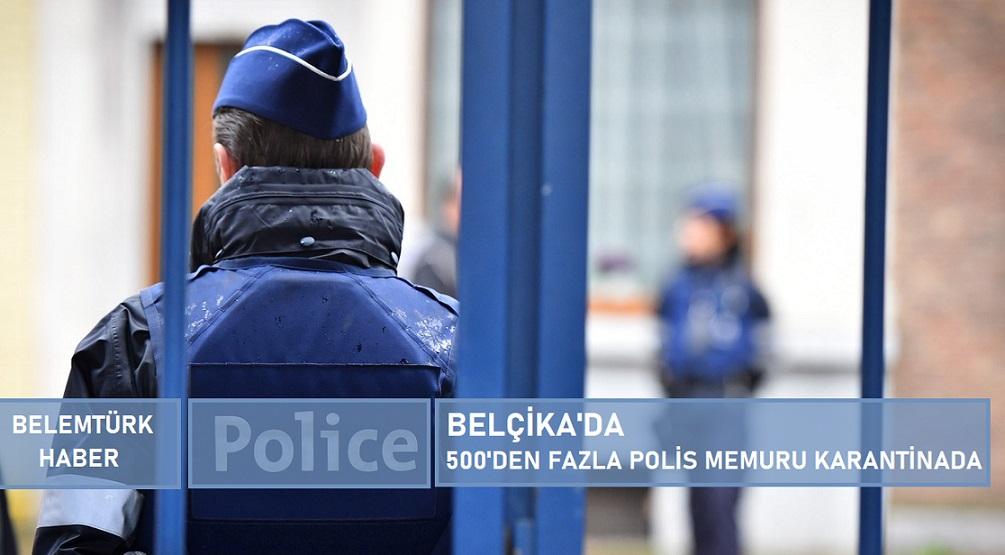 Belçika'da 500'den fazla polis memuru karantinada