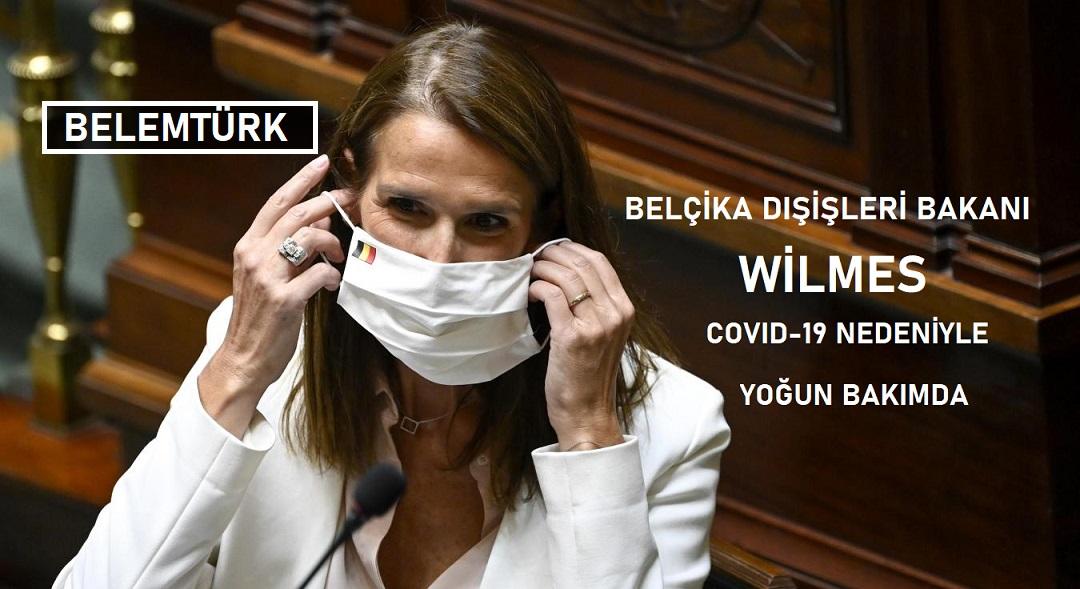 Belçika Dışişleri Bakanı Wilmès, Covid-19 nedeniyle yoğun bakımda