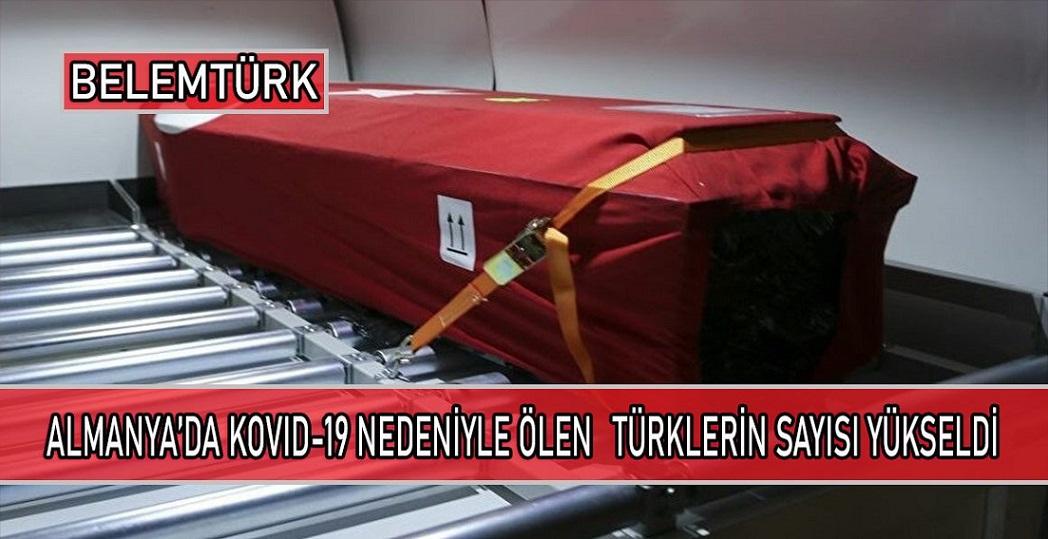 Almanya'da Kovid-19 nedeniyle hayatını kaybeden Türklerin sayısı yükseldi.