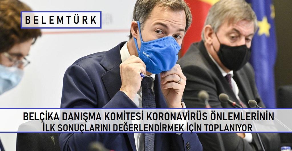Belçika Danışma Komitesi koronavirüs önlemlerinin ilk sonuçlarını değerlendirmek için toplanıyor