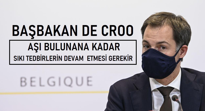 """Belçika Başbakanı de Croo : """"Aşı bulunana kadar sıkı tedbirlerin devam etmesi gerekir"""""""