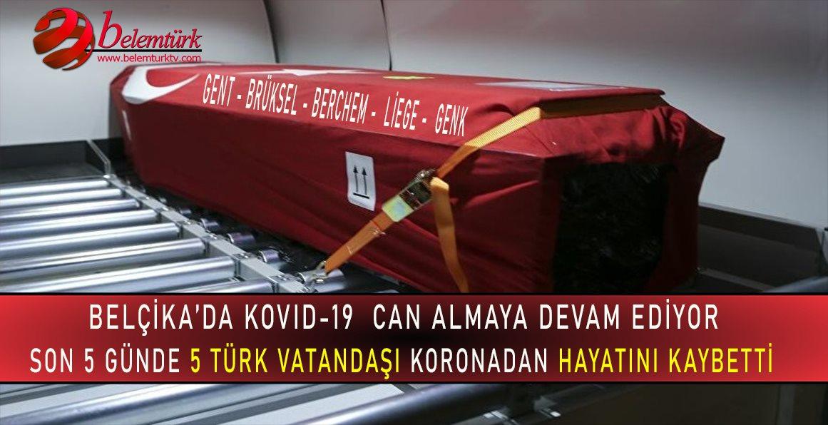Belçika'da 5 Türk vatandaşımız daha koronadan hayatını kaybetti