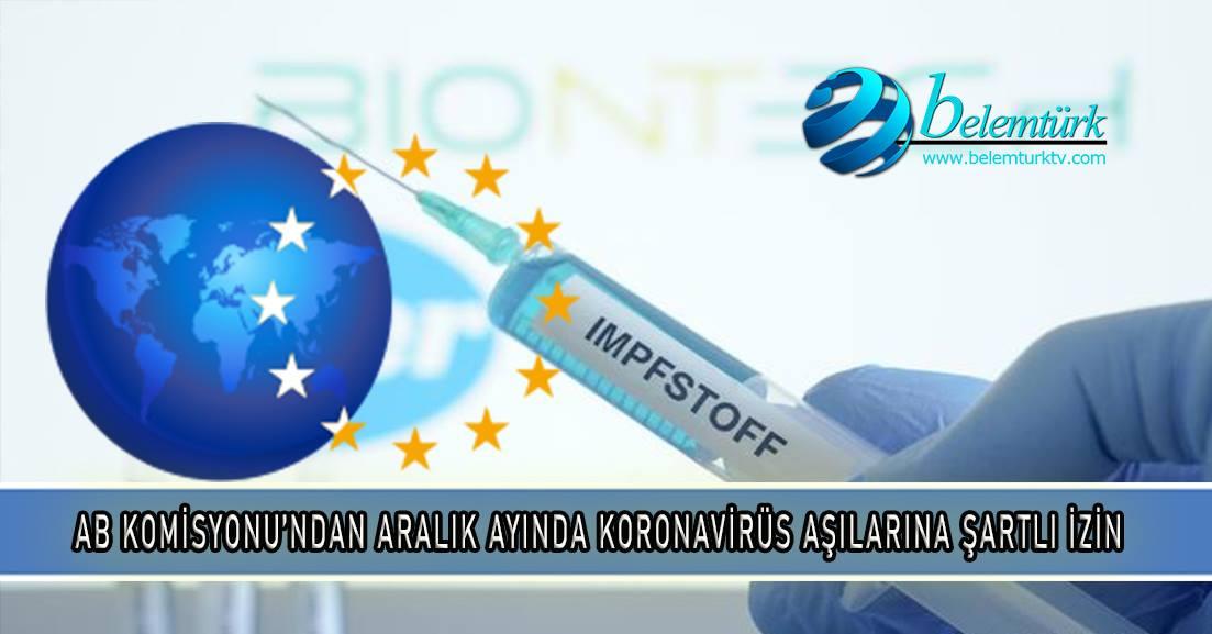 AB Komisyonu'ndan Aralık ayında koronavirüs aşılarına şartlı izin