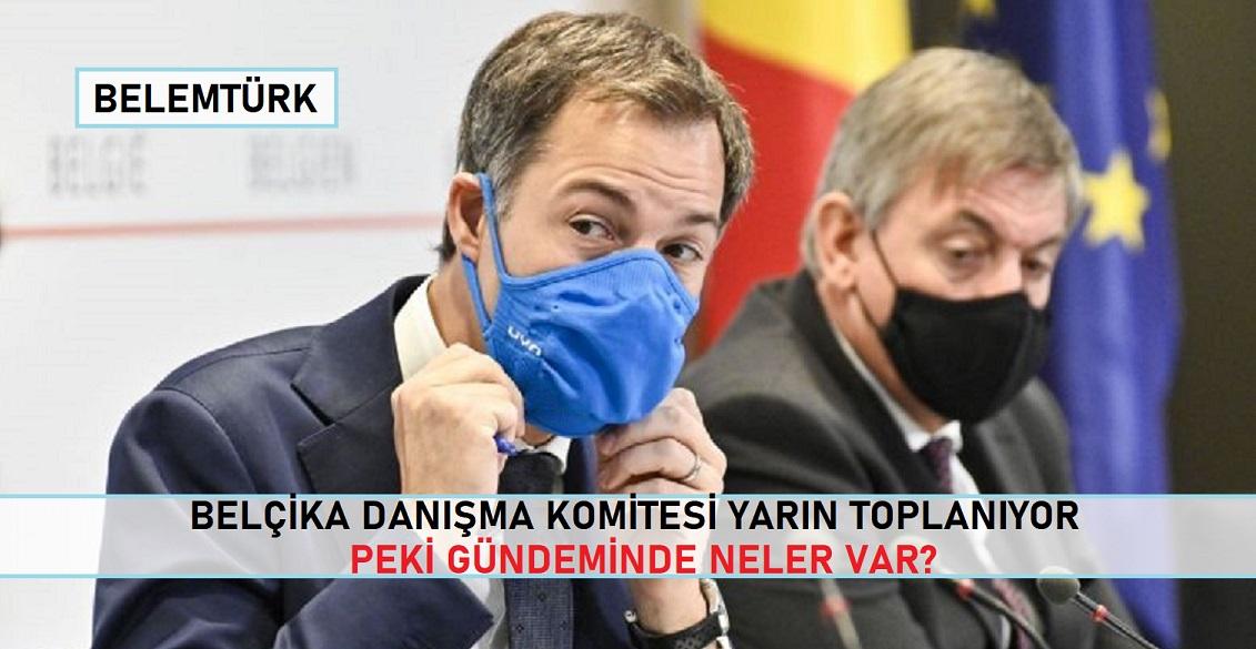Belçika Danışma Komitesi yarın toplanıyor, peki gündeminde neler var?
