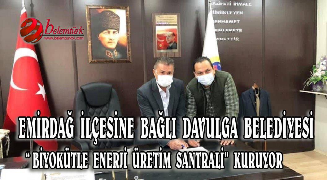 """Davulga belediyesinde """"Biyokütle Enerji Üretim Santrali"""" için imzalar atıldı"""
