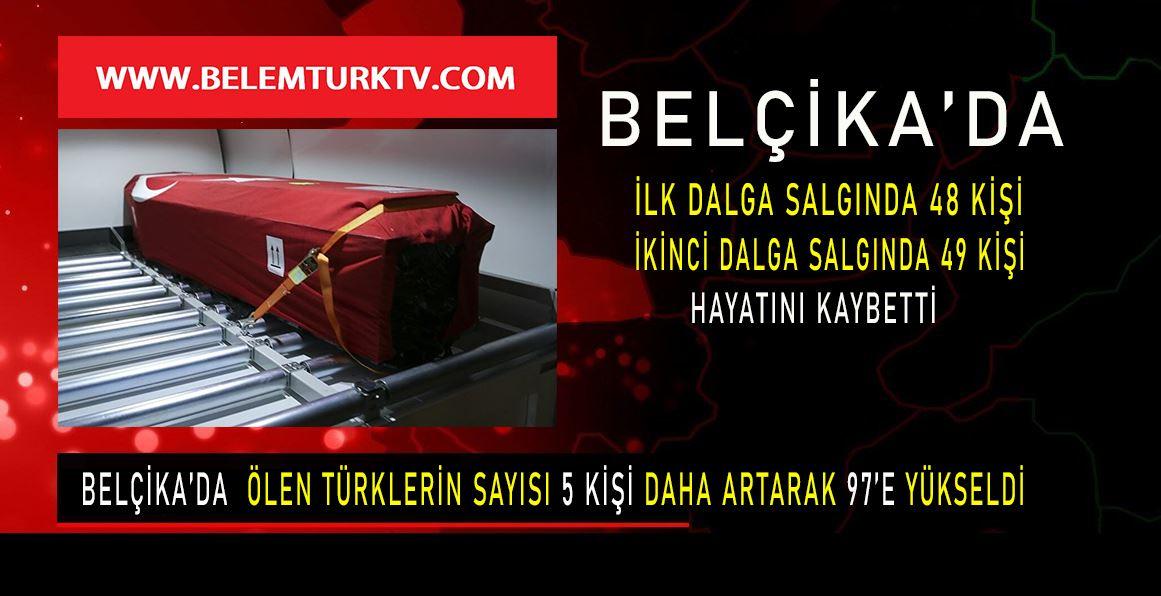 Belçika'da ikinci dalgada ölen Türklerin sayısı, ilk dalgada ölenlerin sayısını aştı.