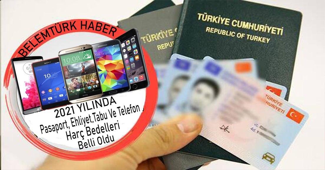 2021 Pasaport, ehliyet,  tabu ve yurtdışından telefon getirme bedelleri belli oldu