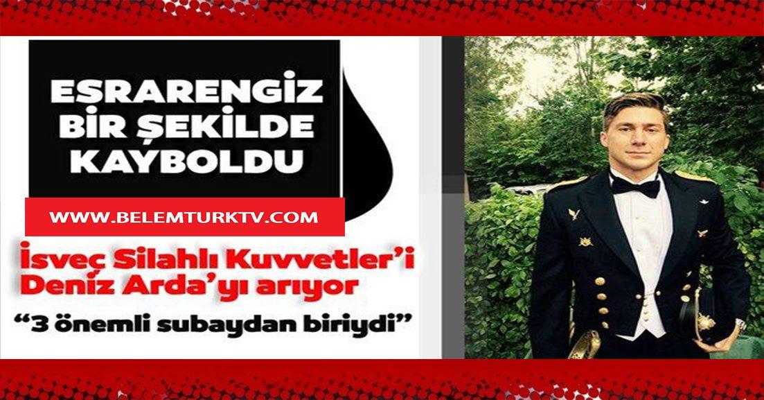 İsveç'te Türk asıllı subay esrarengiz bir şekilde  kayboldu