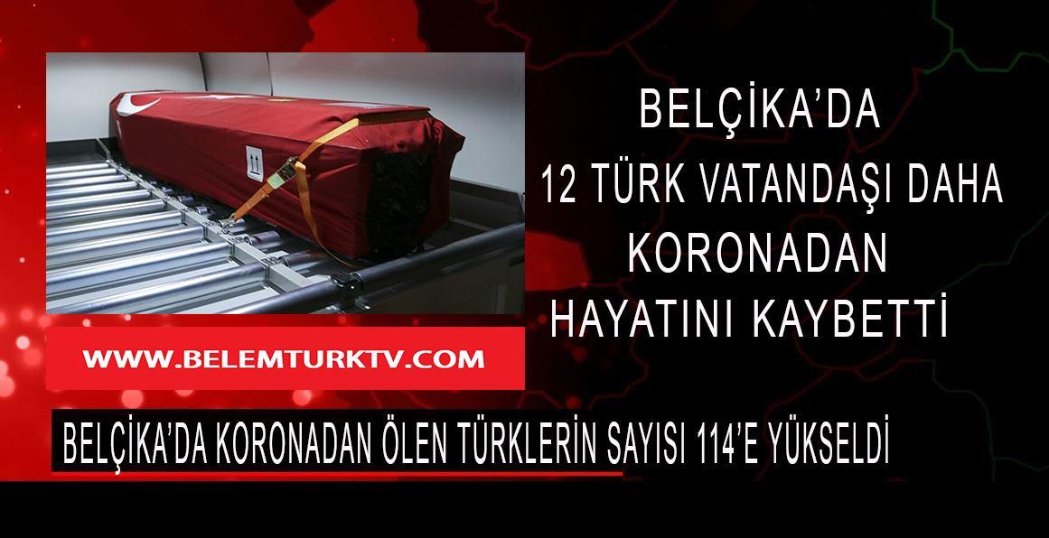 Belçika'da koronadan yaşamını yitiren Türklerin sayısı 114'e yükseldi.