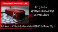 Belçika'da Türk vatandaşları arasında Kovid-19 kaynaklı  ölümler devam ediyor.