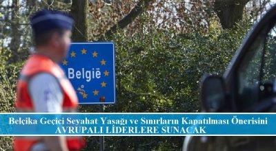 Belçika geçici olarak seyahat yasağı ve sınırların kapatılmasını istiyor