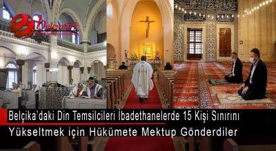 Belçika'daki din temsilcileri ibadethanelerde 15 kişi sınırını yükseltmek istiyor.