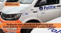 Hollanda'daki Kovid-19 protestolarının Gent'e sıçramasından endişe ediliyor.