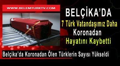 Belçika'da koronadan ölen Türklerin son durum tablosu belli oldu.